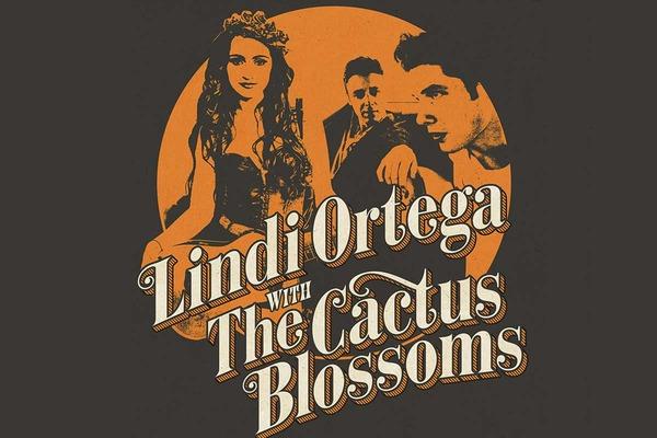 LINDI ORTEGA (CANADA) + THE CACTUS BLOSSOMS (USA)
