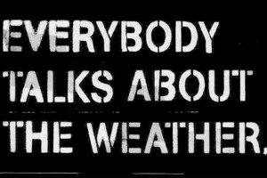 EVERYBODY TALKS ABOUT THE WEATHER